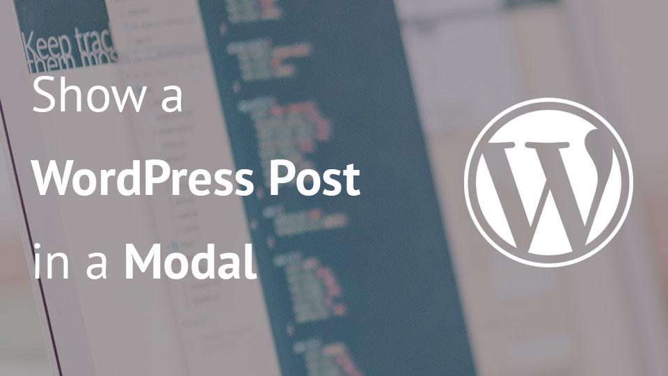 Show a WordPress Post in a Modal - Igor Benić