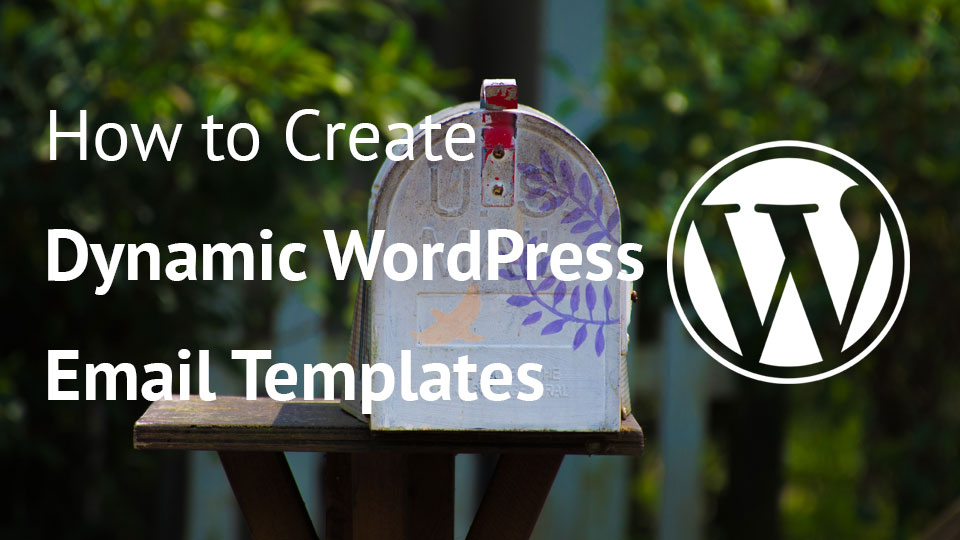 How To Create Dynamic Wordpress Email Templates Igor Benić